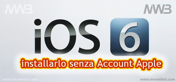 installare ios6 senza account developers di apple, gratuitamente
