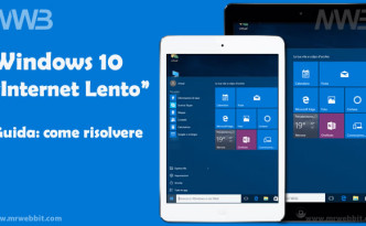 windows 10 internet lento come risolvere il problema
