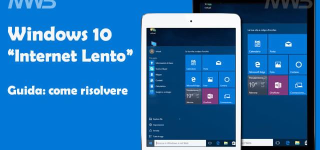 windows 10 internet lento come risolvere il problema