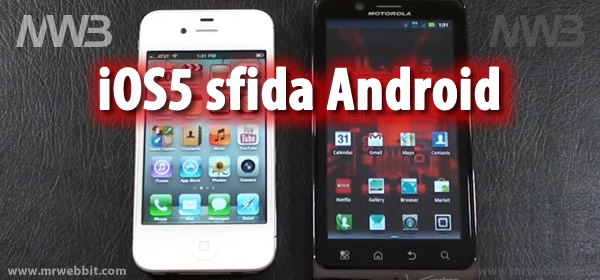 differenze fra Iphone 4s con iOS5 e motorola droid con Android