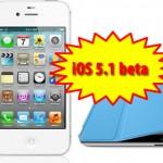 aggiornamento ios 5.1 beta per iphone e ipad