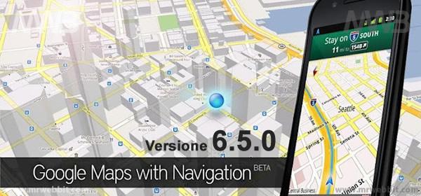 aggiornamento gratuito google maps 6.5.0 per android