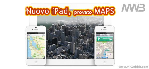 sistema operativo per smartphone iOS 6 di apple, provato MAPS su iPad
