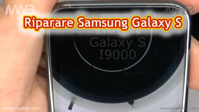 sostituire lo schermo di samsung galaxy s da soli risparmiando