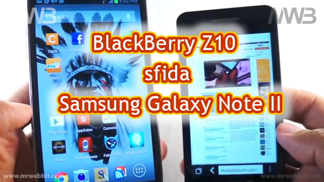 BlackBerry Z10 sfida Samsung Galaxy Note 2 tutte le differenze