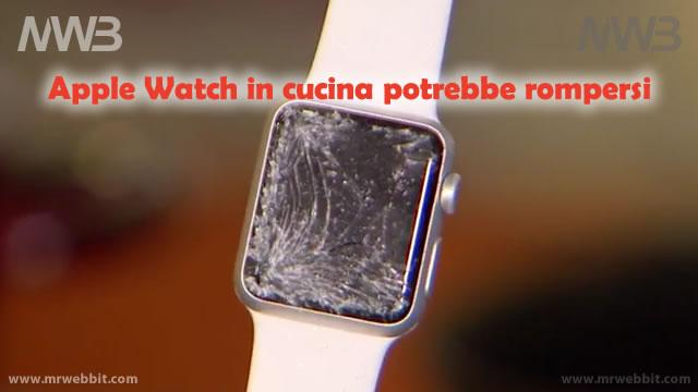 apple watch se indossato in cucina potrebbe rompersi