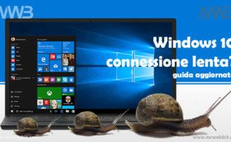 windows 10 connessione internet lenta aggiornamento